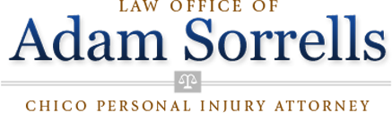 Chico Personal Injury Lawyer   Law Office of Adam Sorrells